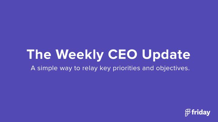 Weekly CEO Update
