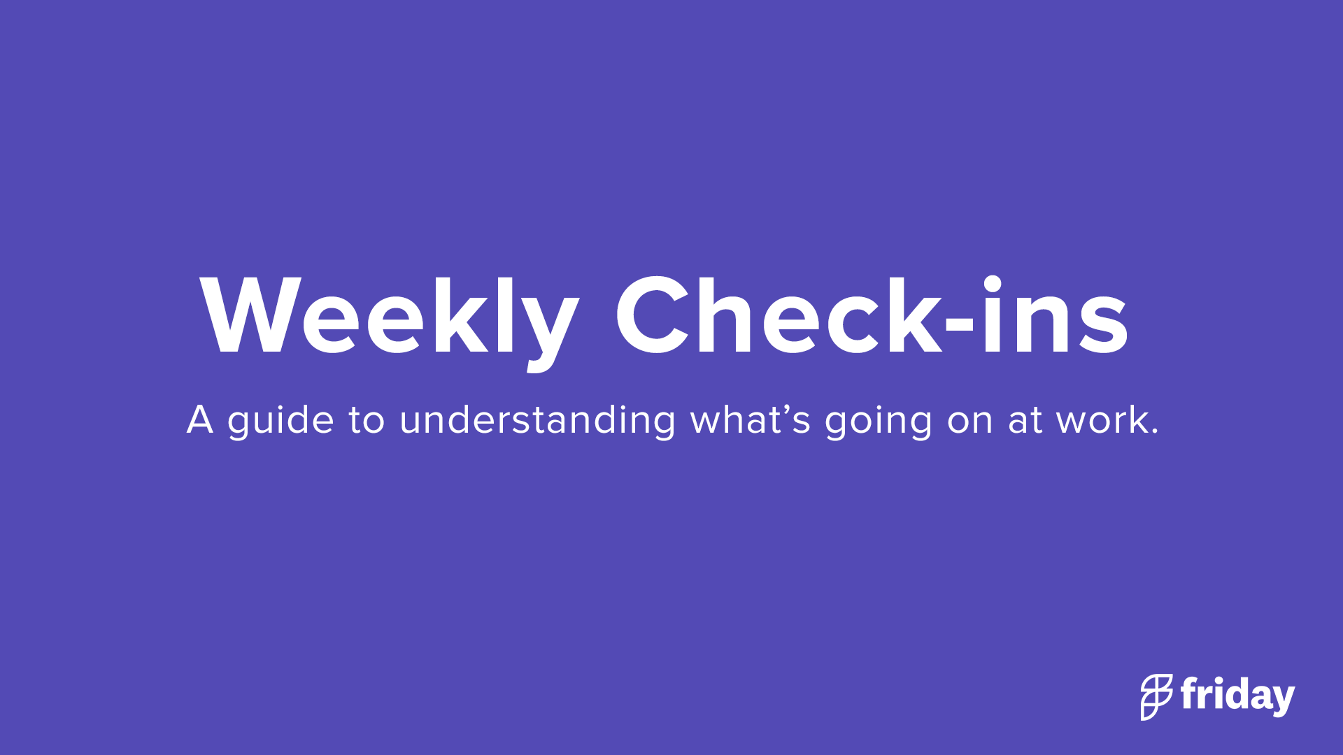 Weekly Check-Ins