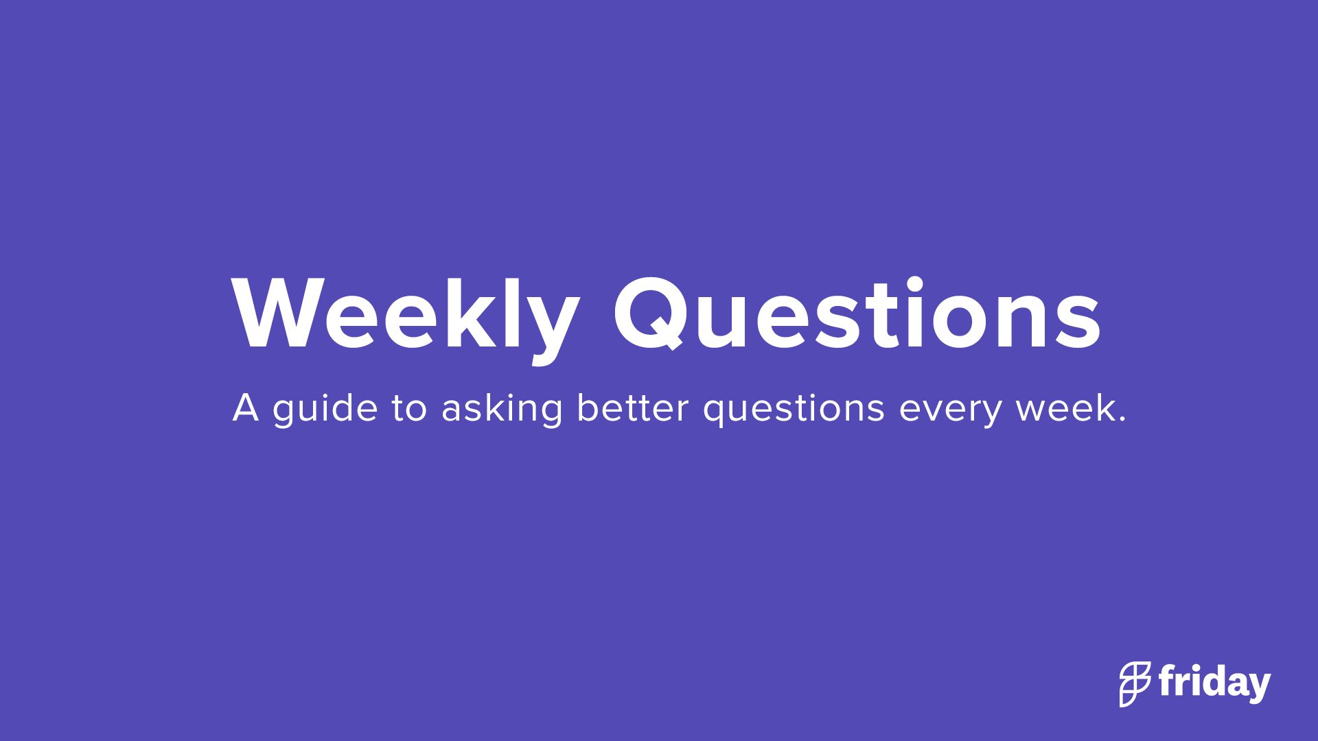 Weekly Questions