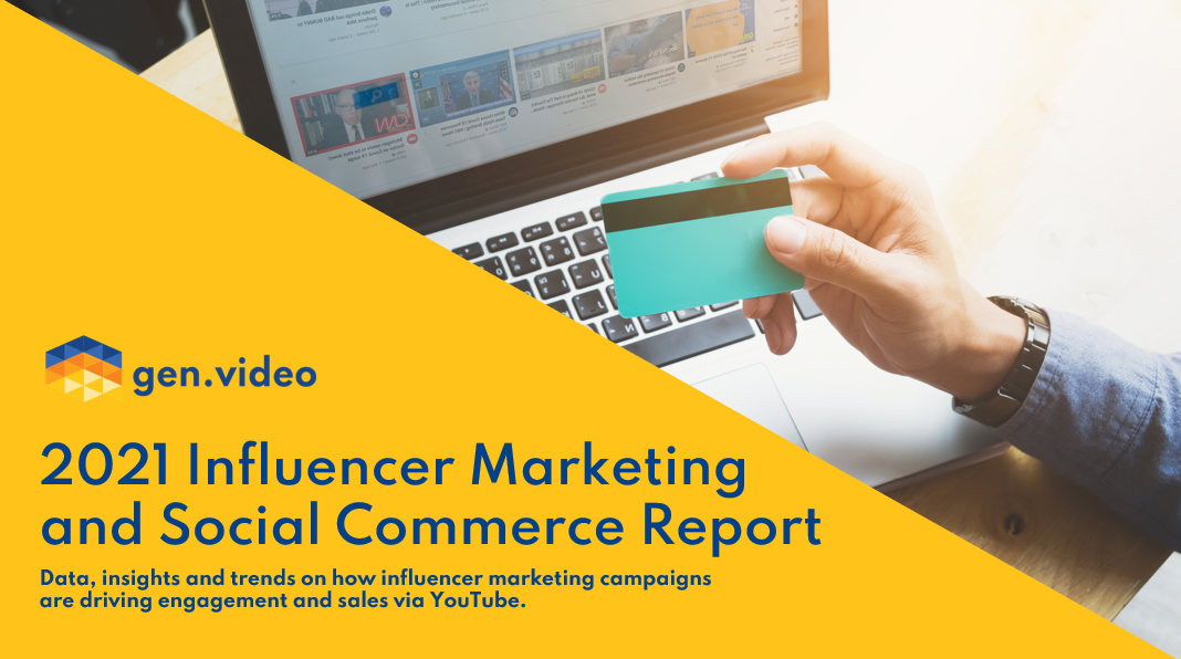 2021 Influencer Marketing and Social Commerce Report