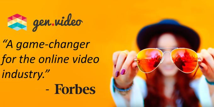 FORBES FEATURED GEN.VIDEO AS A GAME-CHANGER FOR THE ONLINE VIDEO INDUSTRY