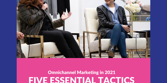 Five Essential Best Practices for Omnichannel Marketing in 2021