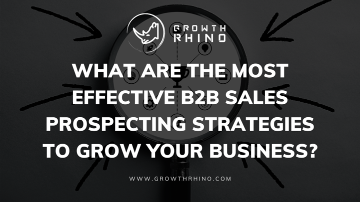Most Effective B2B Sales Prospecting Strategies