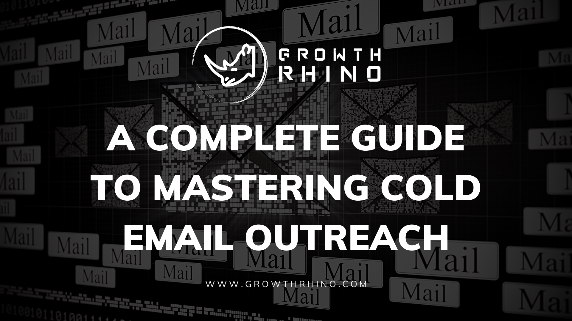 A Complete Guide to Mastering Cold Email Outreach