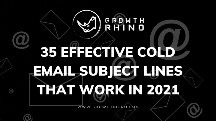 35 Effective Cold Email Subject Lines That Work in 2021