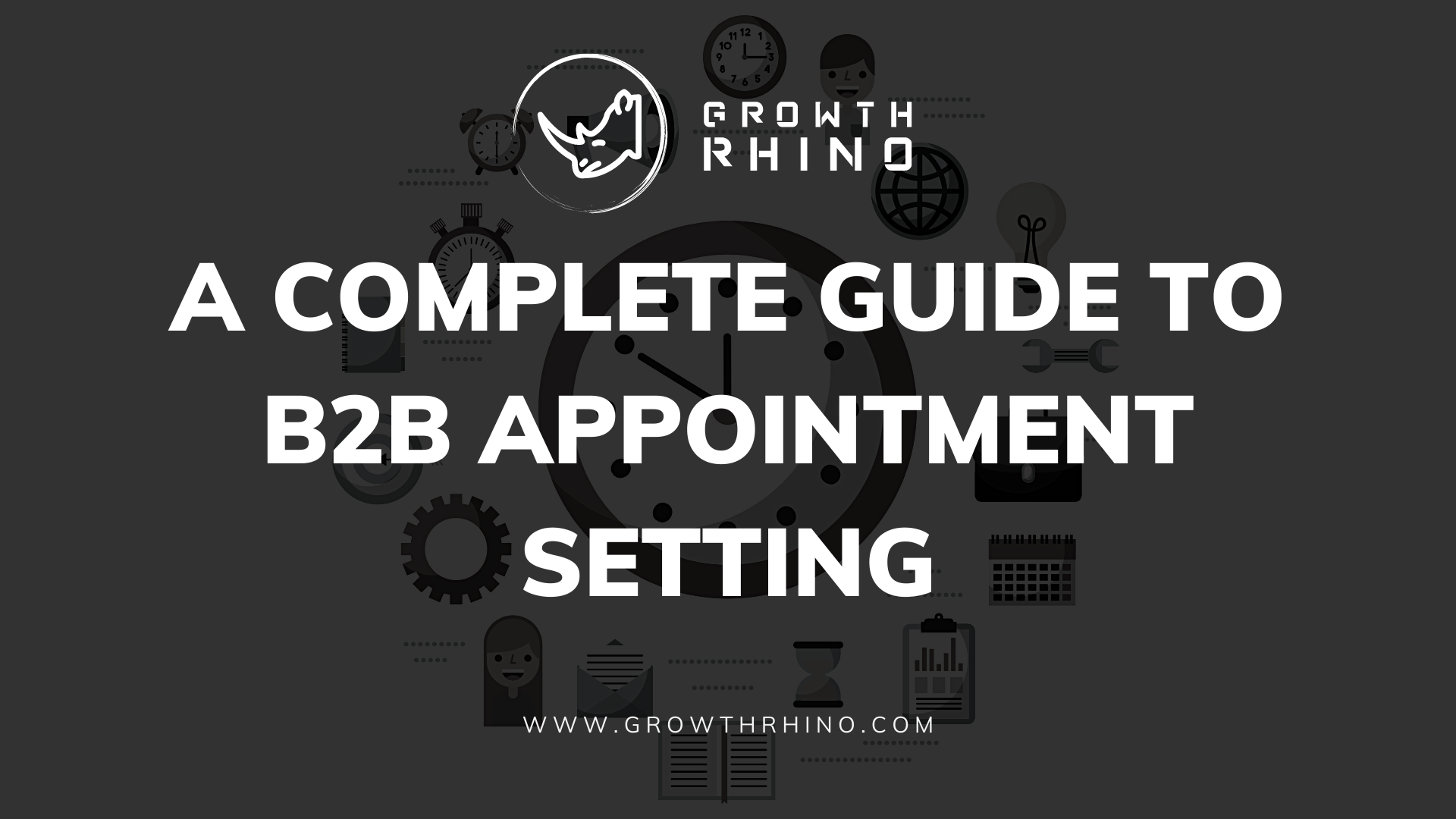 A Complete Guide to B2B Appointment Setting