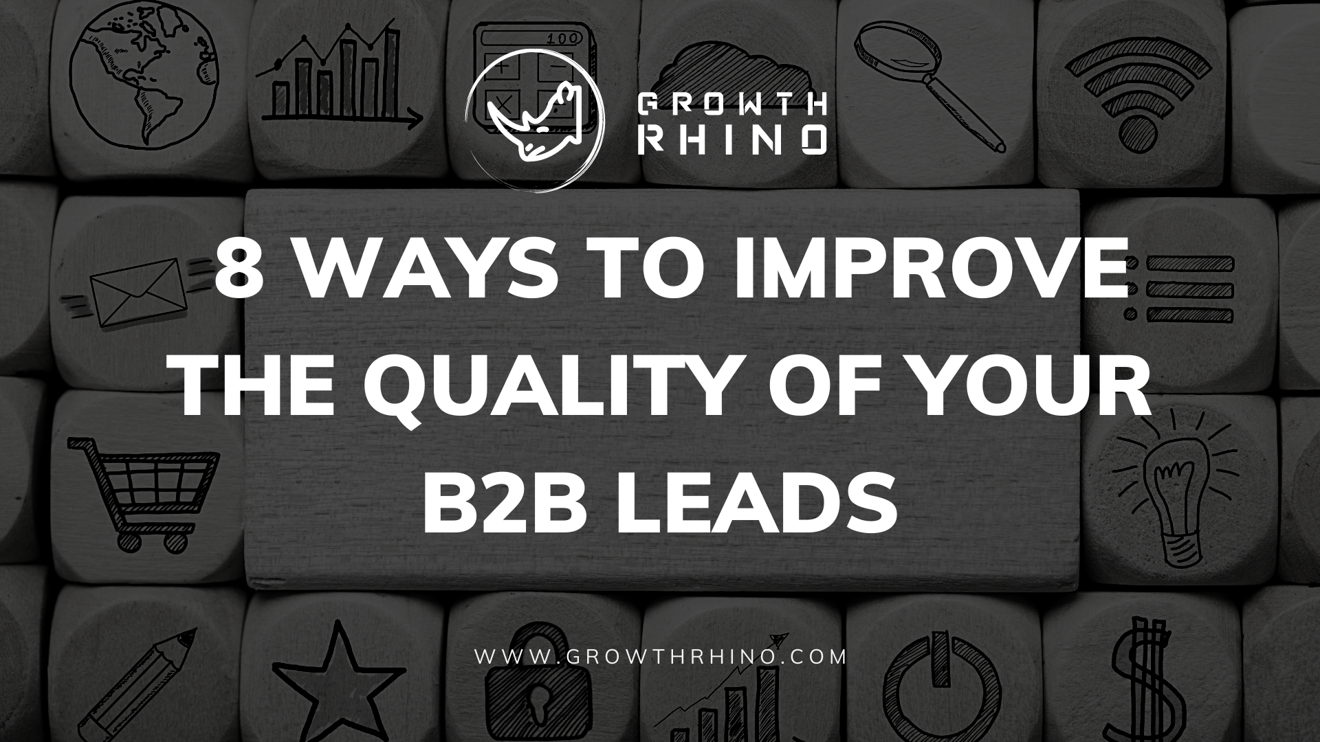 8 Ways to Improve the Quality of Your B2B Leads