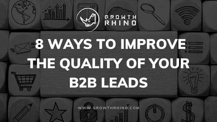 Improving the Quality of Your B2B Leads