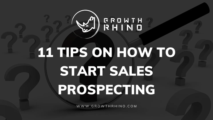 Tips on how to start prospecting