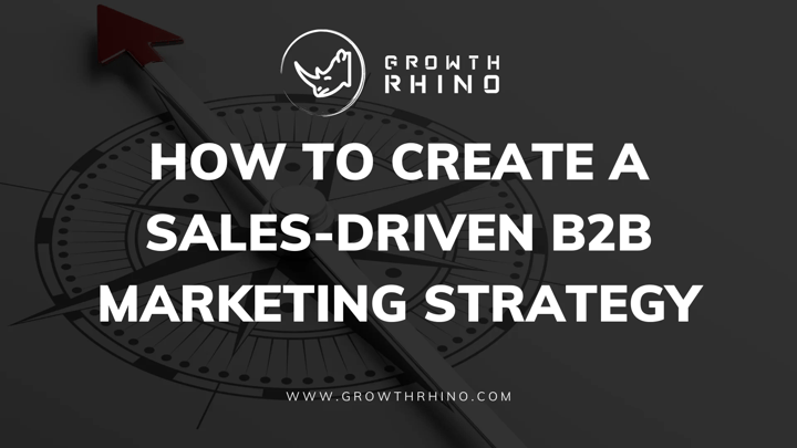 Sales-Driven B2B Marketing Strategy