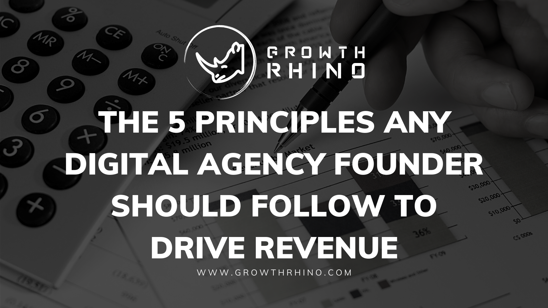 The 5 Principles Digital Agency Founder Should Follow To Drive Revenue