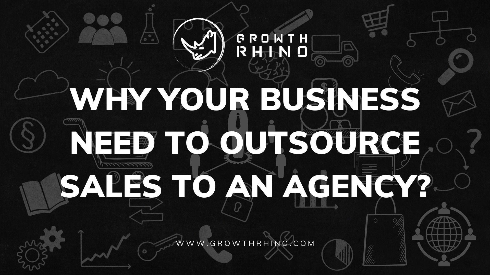 Why Your Business Needs a B2B Sales Outsourcing Agency?