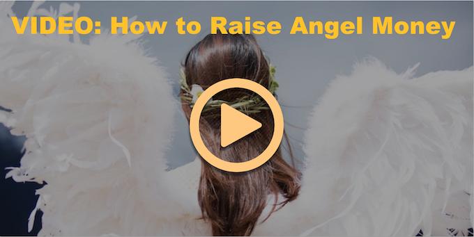 VIDEO: How to Raise Angel Money