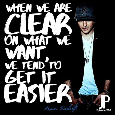 Podcast - When We Are Clean On What We Want We Tend To Get It Easier