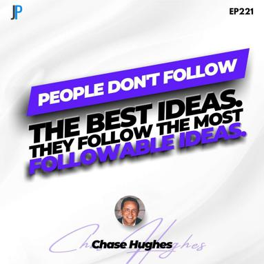 Podcast - People Don't Follow The Best Ideas, They Follow the Most Followable Ideas