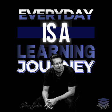 Podcast - Everyday is a Learning Journey