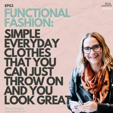 Podcast - Functional Fashion: Simple Everyday Clothes That You Can Just Throw On And You Look Great
