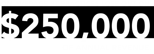 On average PT practices lose out on $250,000 of annual revenue.