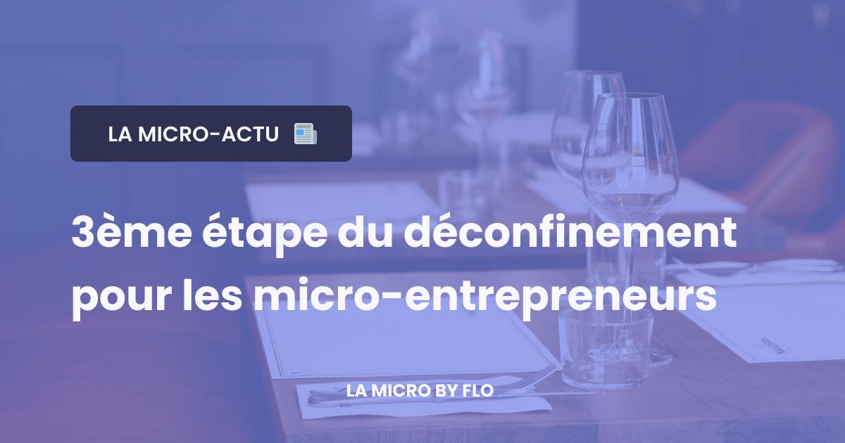 3ème étape du déconfinement pour les micro-entrepreneurs