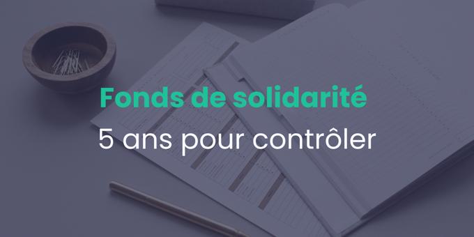 Fonds de solidarité : 5 ans pour contrôler