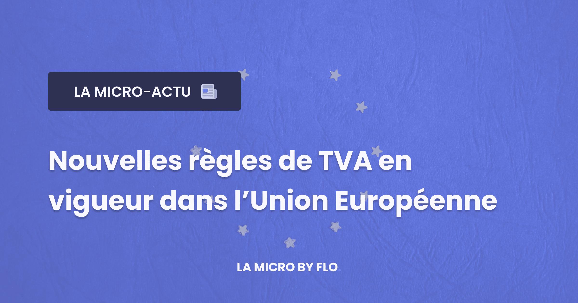 Modifications de la TVA dans l'Union Européenne dès juillet 2021