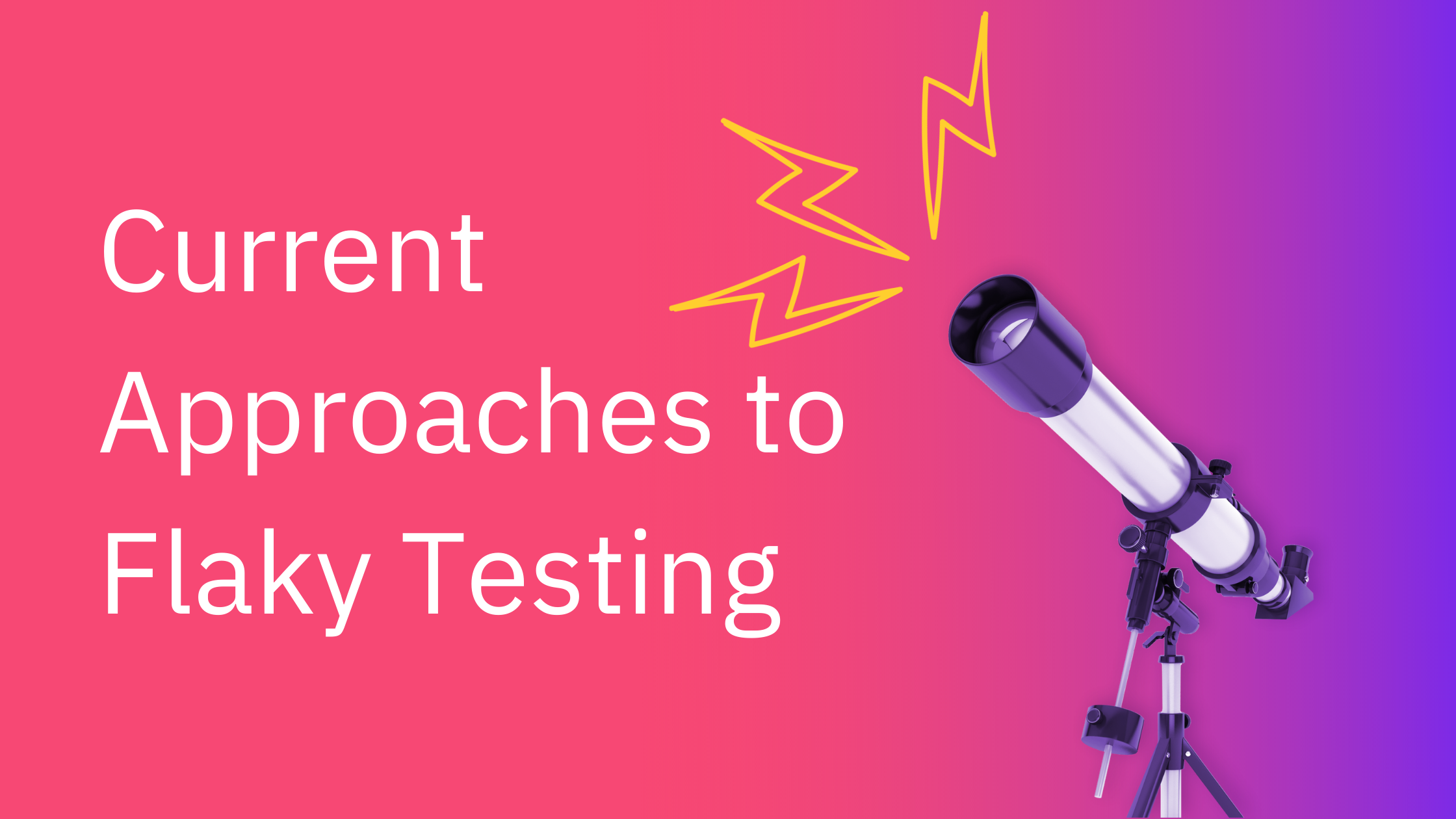 Current Approaches to Flaky Testing