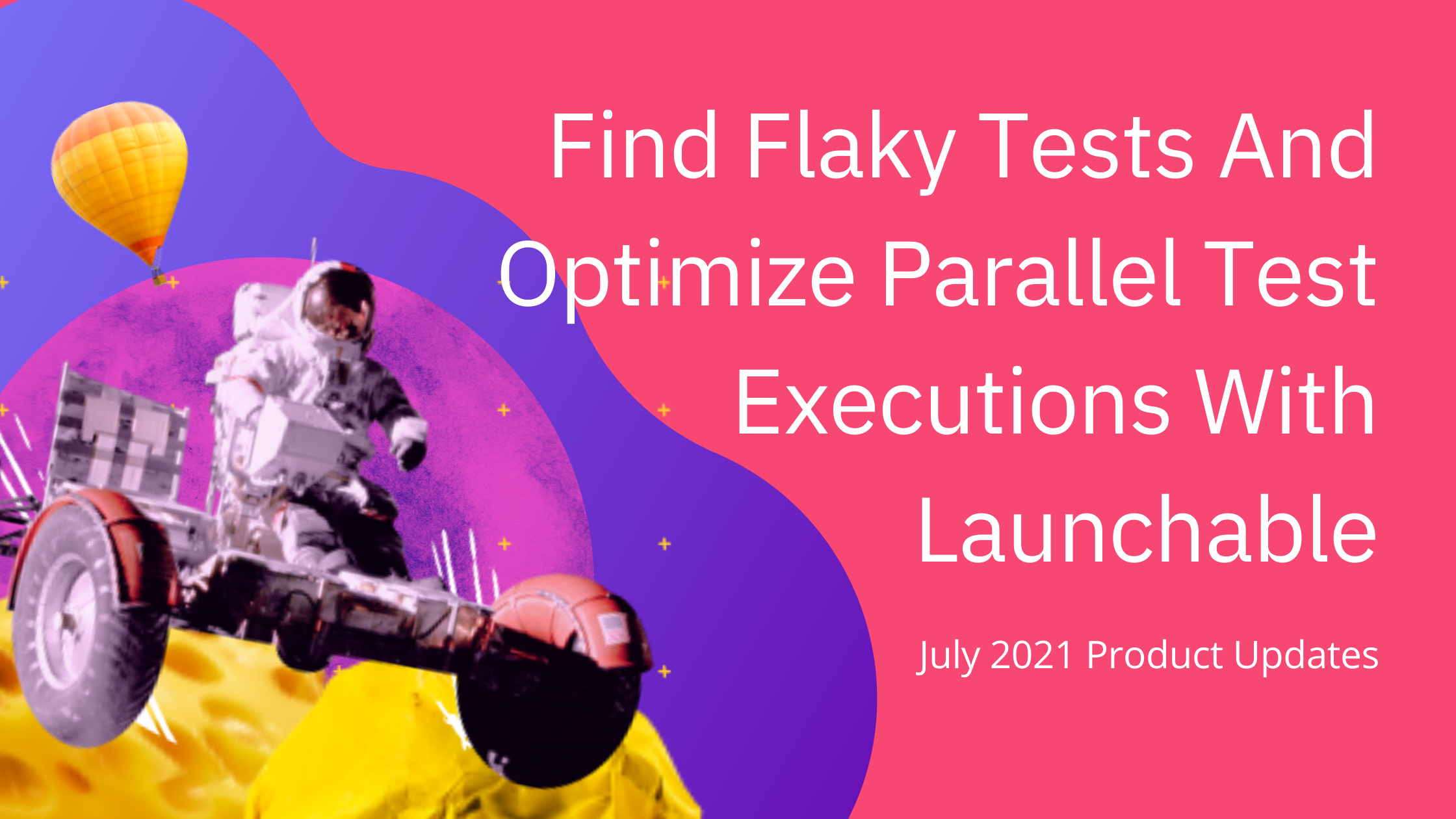 Find Flaky Tests And Optimize Parallel Test Executions With Launchable