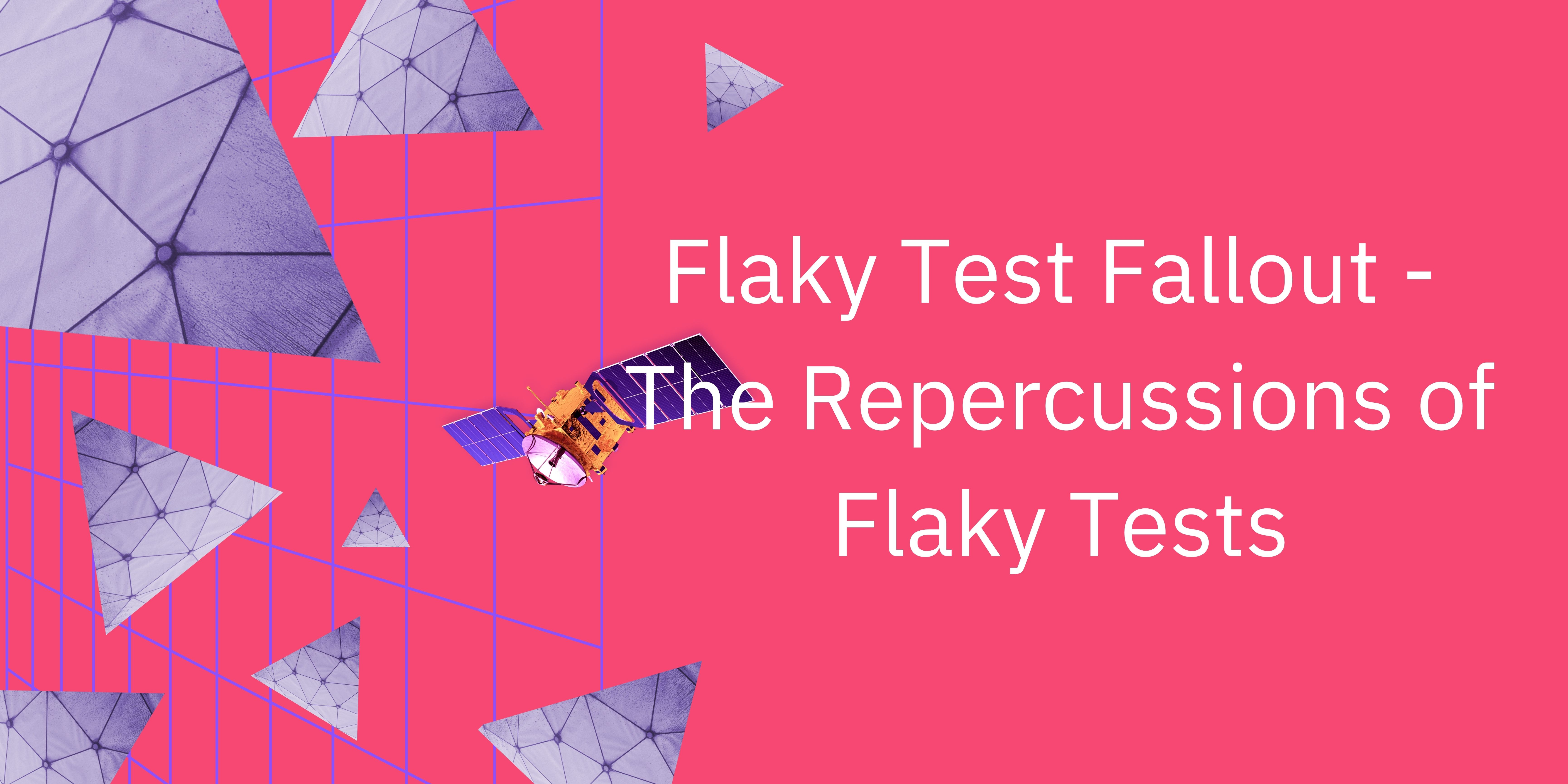 Flaky Test Fallout - The Repercussions of Flaky Tests