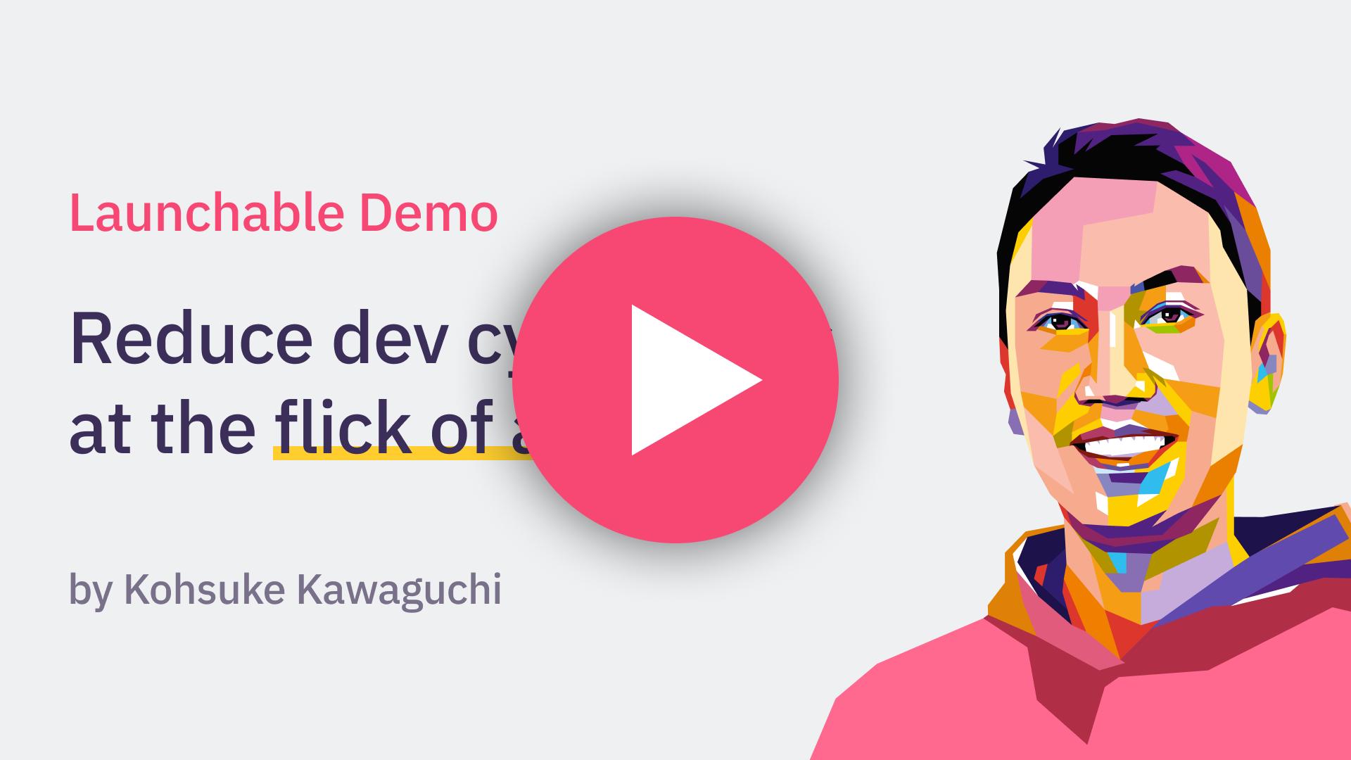 Kohsuke demos Launchable: reducing cycle times
