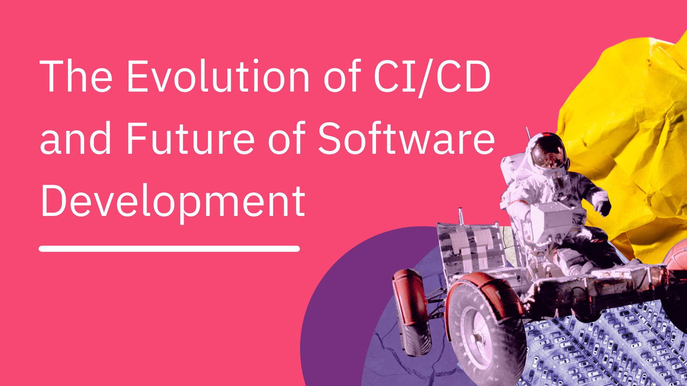 The Evolution of CI/CD and Future of Software Development