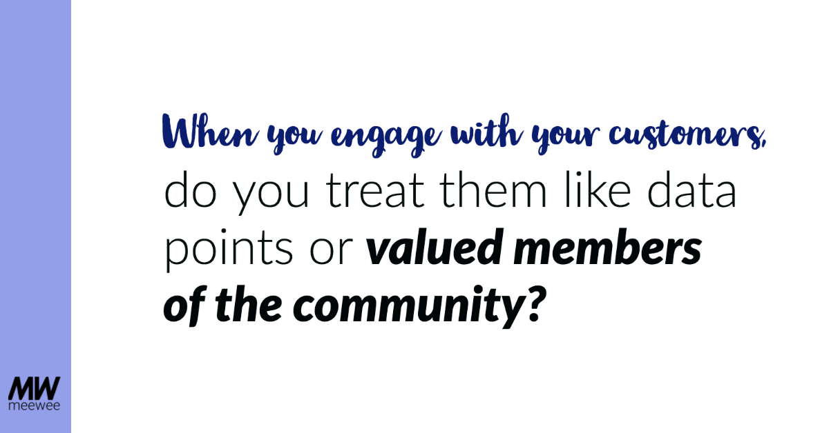 Customer Engagement - a data point or community?