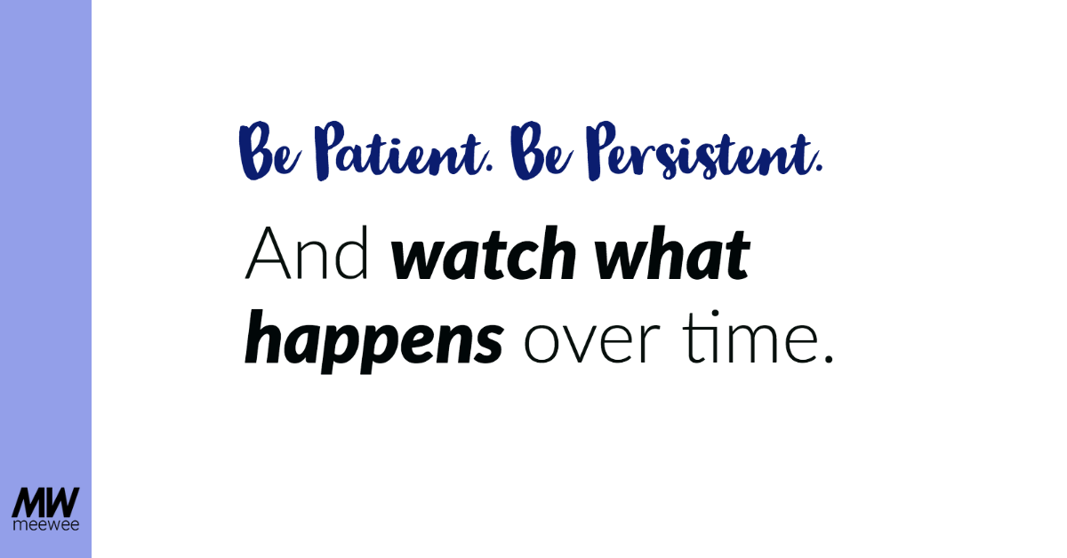 Patience is virtue, not a metric
