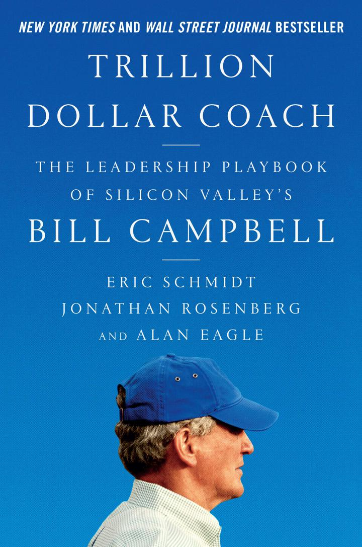 Trillion Dollar Coach: The Leadership Playbook of Silicon Valley's Bill Campbell Book by Alan Eagle, Eric Schmidt, and Jonathan Rosenberg