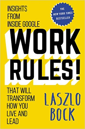 Work Rules!: Insights from Inside Google That Will Transform How You Live and Lead Book by Laszlo Bock