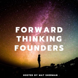 Forward Thinking Founders podcast