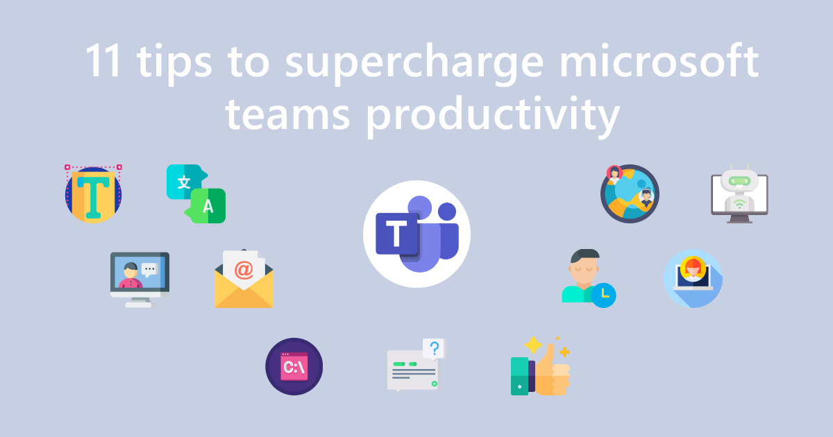 11 Best Microsoft Teams Tips and Tricks to Supercharge Productivity