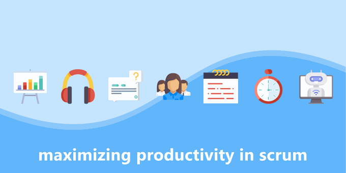 How to Maximize Productivity in Your Team's Scrums