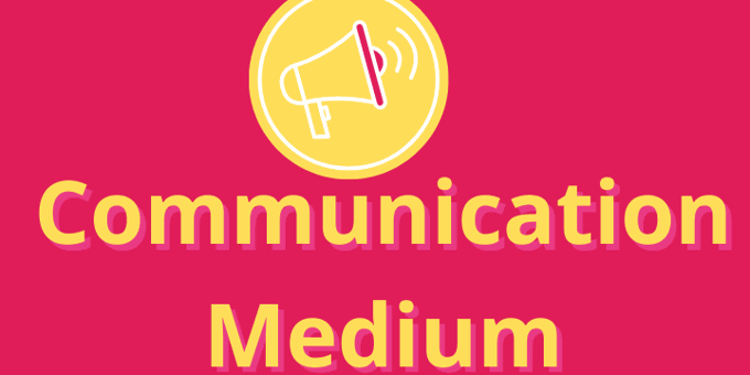 Communication Medium: How to Find the Perfect Process that Works for You