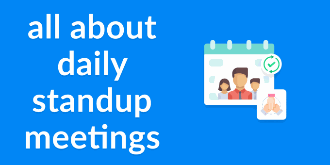 How to Run Your Best Daily Standups (Guide)