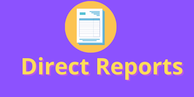 Direct Reports: How To Create an Effective Process