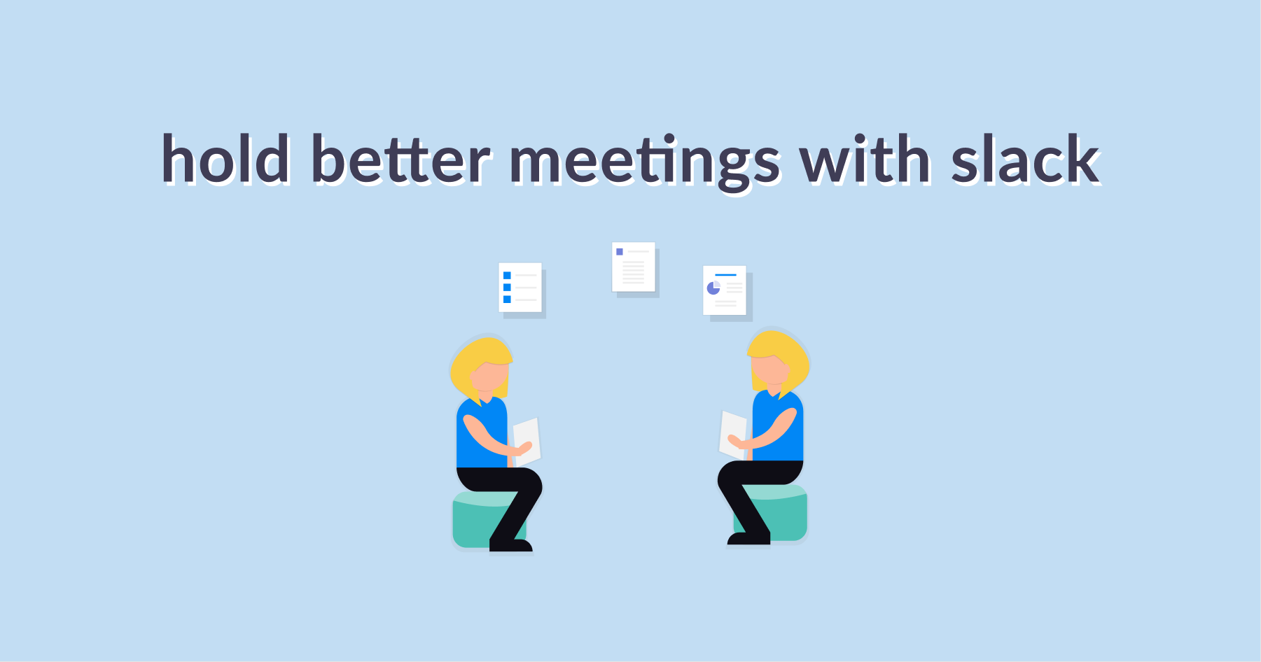 How to Hold Better Meetings With Slack
