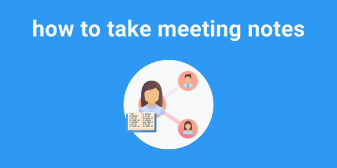 How to Take Actionable Meeting Notes
