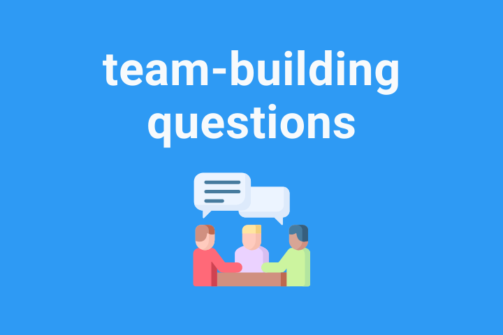 The Best Team Building Questions For Your Team and Why