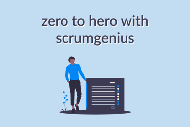 Go Zero to Hero with ScrumGenius