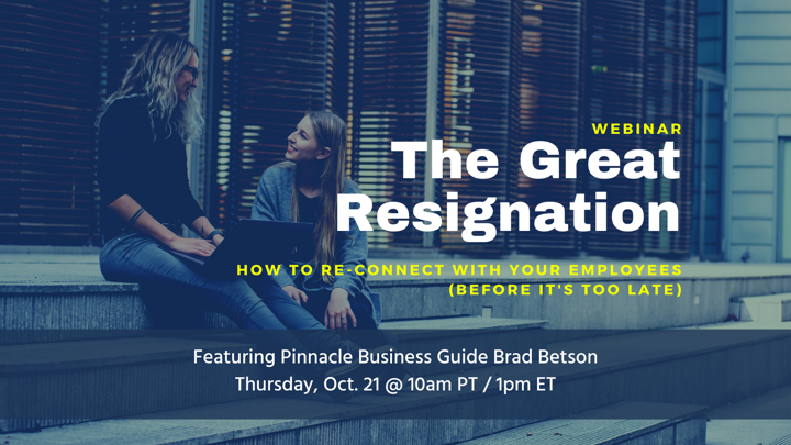 The Great Resignation - How to Reconnect With Your Employees (Before It's Too Late)