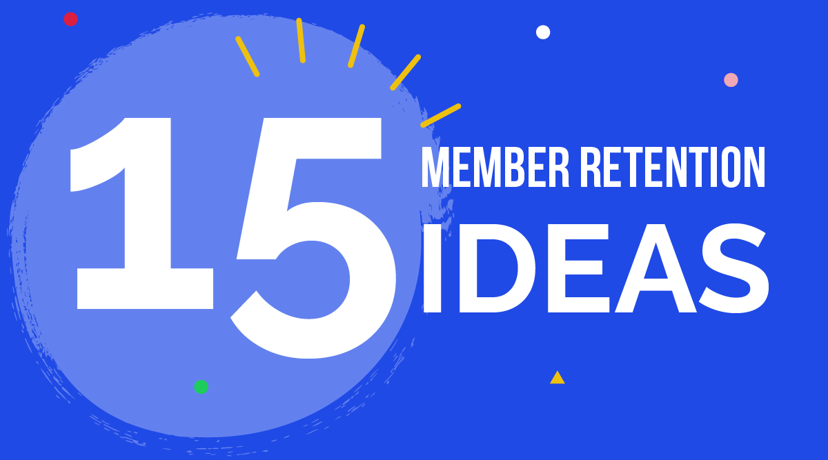 15 Effective Membership Retention Ideas to Keep Your Members