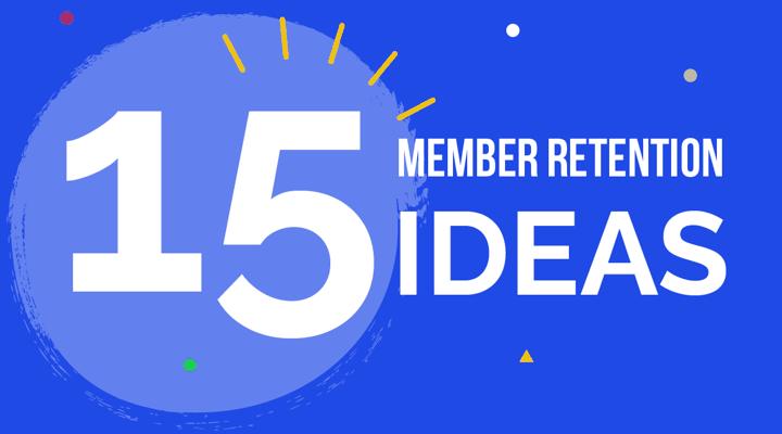 15 member retention ideas
