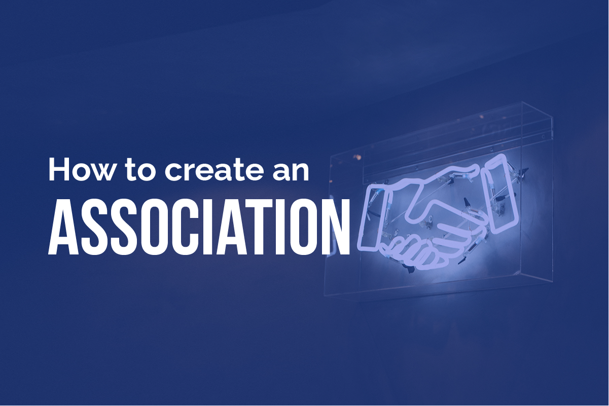 How to create an association: a complete guide
