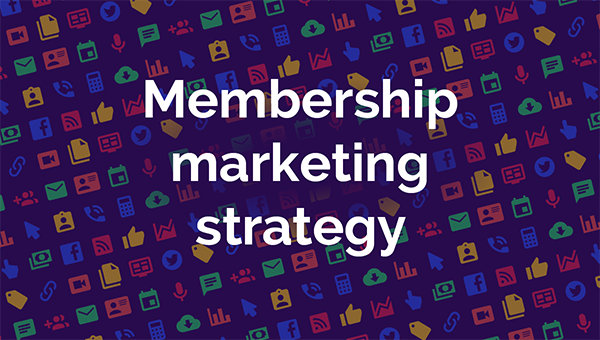 Membership marketing strategy ideas to help you grow