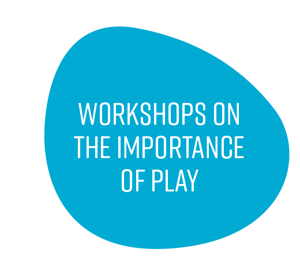Workshops on the importance of play